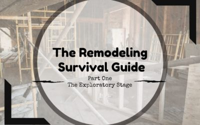 The Remodeling Survival Guide | Part 1: The Exploratory Stage